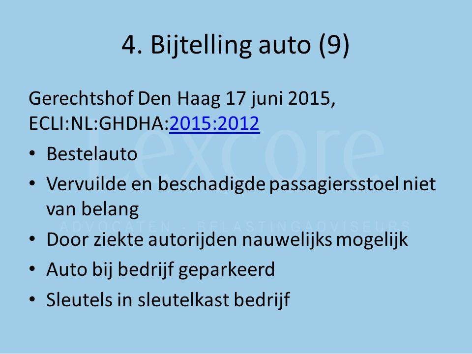 4. Bijtelling auto (9) Gerechtshof Den Haag 17 juni 2015, ECLI:NL:GHDHA:2015:20122015:2012 Bestelauto Vervuilde en beschadigde passagiersstoel niet va