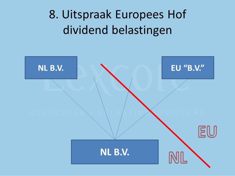 """8. Uitspraak Europees Hof dividend belastingen NL B.V. EU """"B.V."""""""