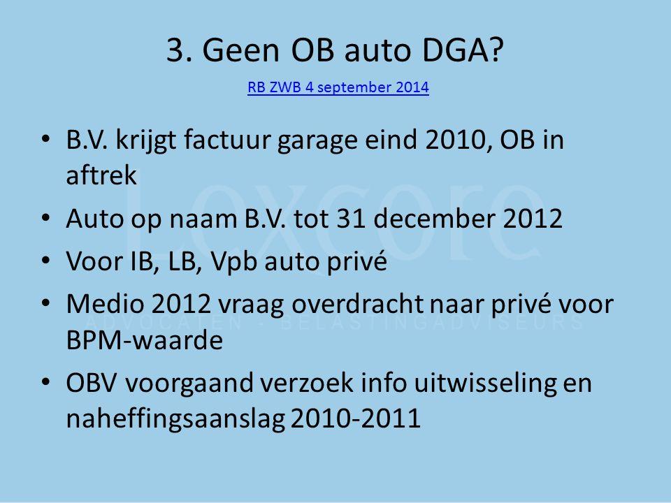 3.Geen OB auto DGA. RB ZWB 4 september 2014 Wat beslist rechtbank.