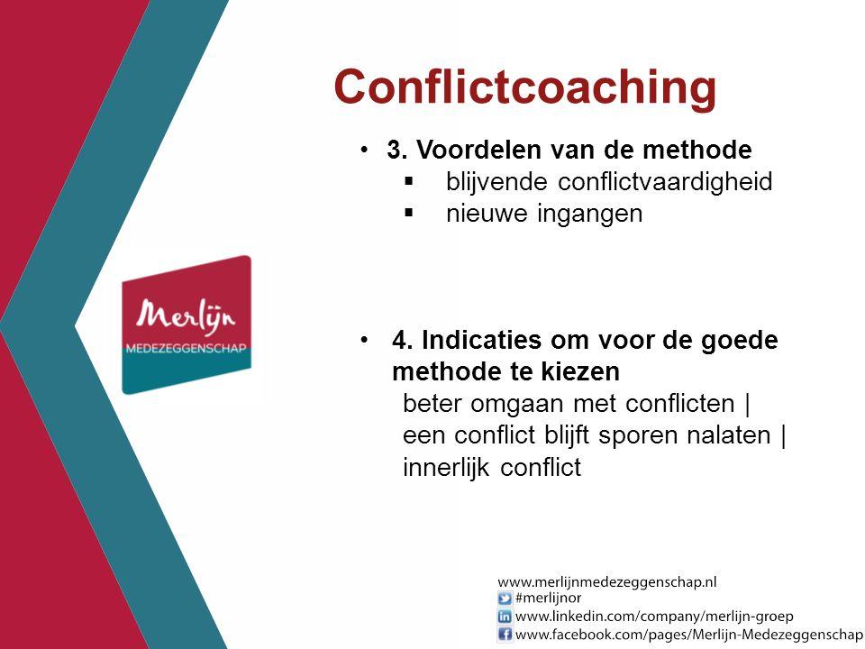 3. Voordelen van de methode  blijvende conflictvaardigheid  nieuwe ingangen 4. Indicaties om voor de goede methode te kiezen beter omgaan met confli