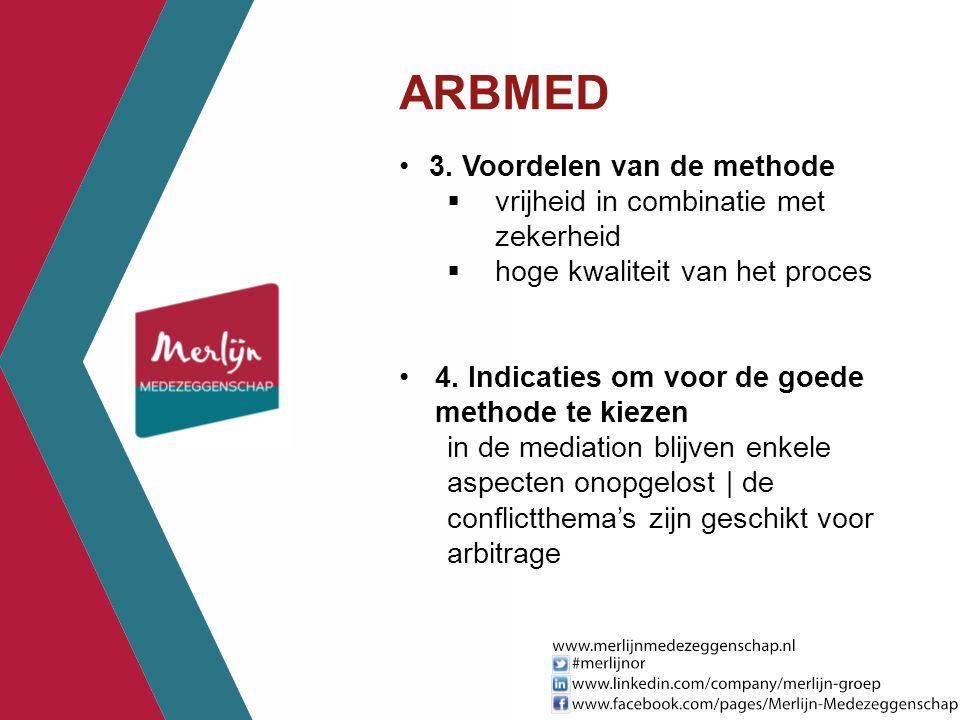 3. Voordelen van de methode  vrijheid in combinatie met zekerheid  hoge kwaliteit van het proces 4. Indicaties om voor de goede methode te kiezen in