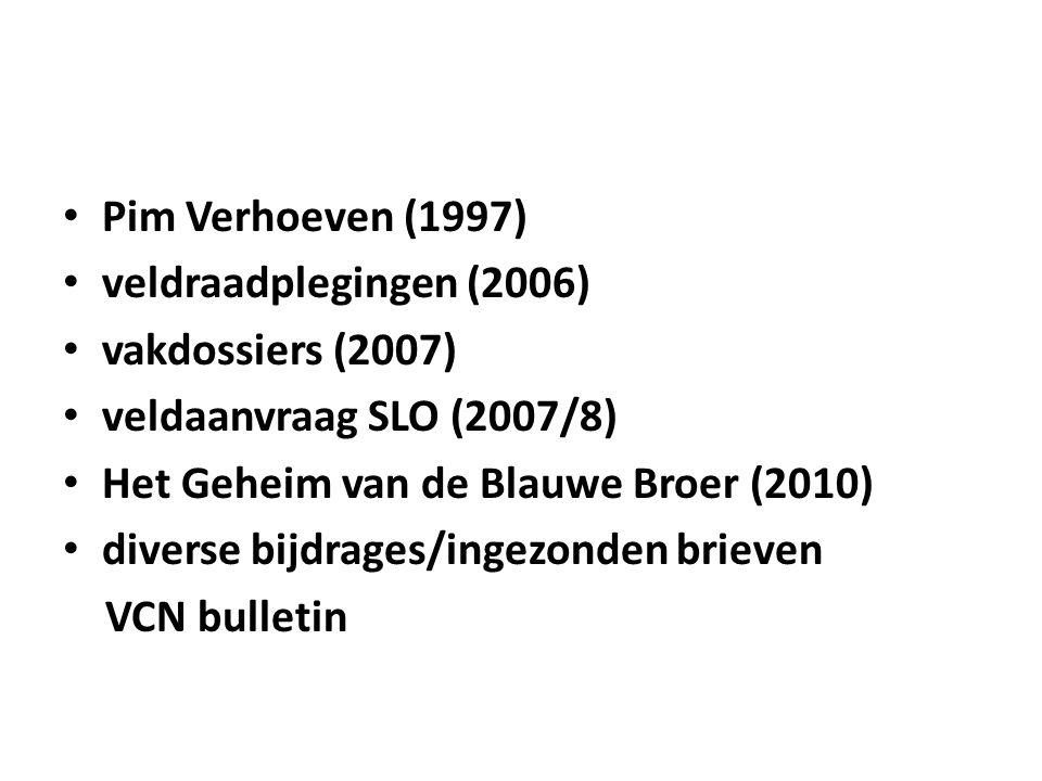 Pim Verhoeven (1997) veldraadplegingen (2006) vakdossiers (2007) veldaanvraag SLO (2007/8) Het Geheim van de Blauwe Broer (2010) diverse bijdrages/ing