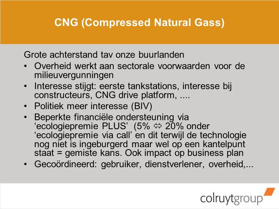 CNG (Compressed Natural Gass) Grote achterstand tav onze buurlanden Overheid werkt aan sectorale voorwaarden voor de milieuvergunningen Interesse stijgt: eerste tankstations, interesse bij constructeurs, CNG drive platform,....