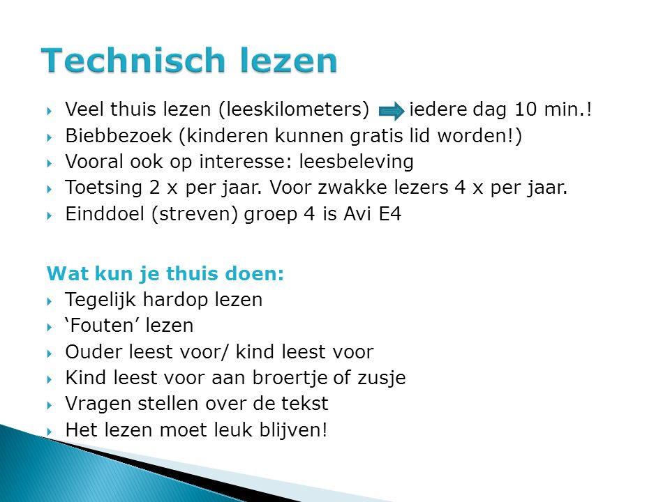  Veel thuis lezen (leeskilometers) iedere dag 10 min.!  Biebbezoek (kinderen kunnen gratis lid worden!)  Vooral ook op interesse: leesbeleving  To