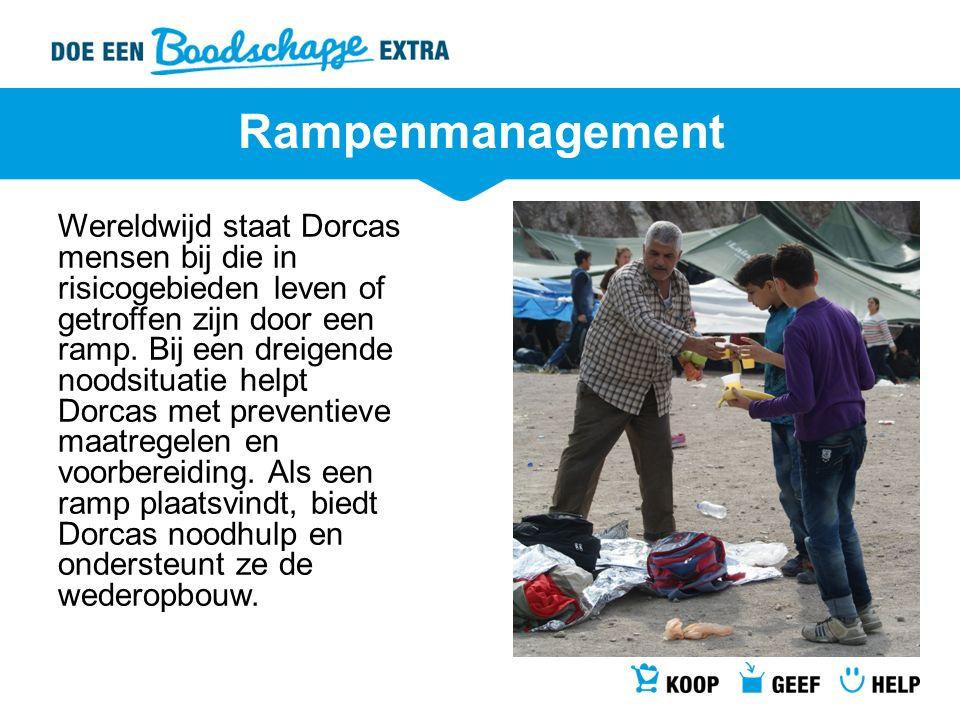 Rampenmanagement Wereldwijd staat Dorcas mensen bij die in risicogebieden leven of getroffen zijn door een ramp.
