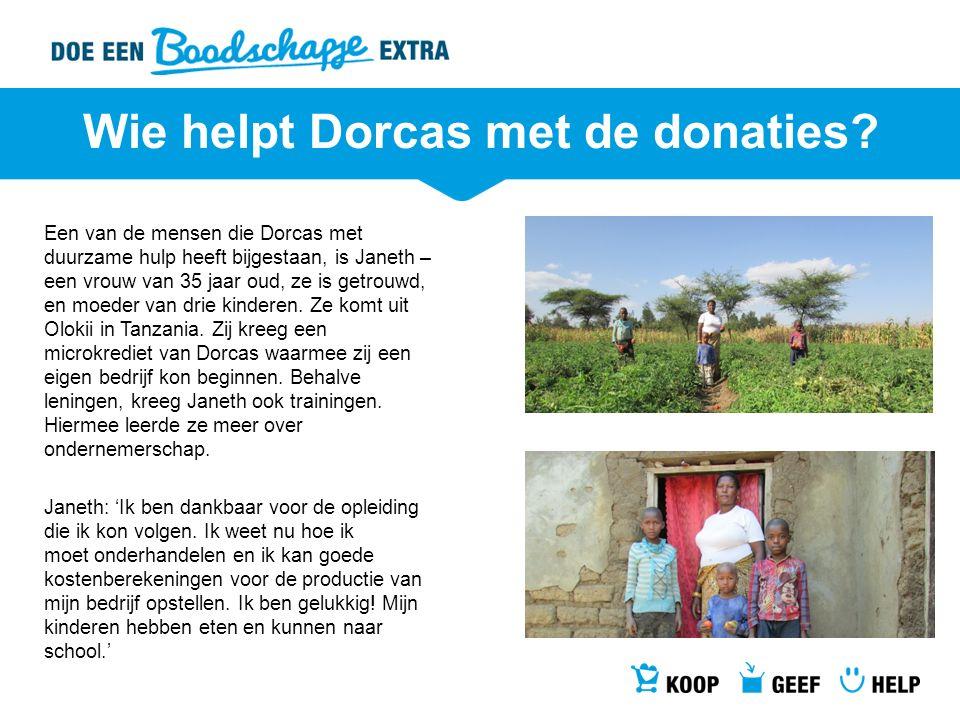 Wie helpt Dorcas met de donaties.