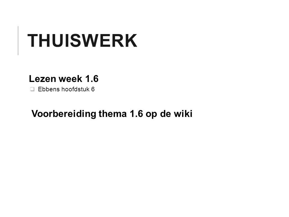 THUISWERK Lezen week 1.6  Ebbens hoofdstuk 6 Voorbereiding thema 1.6 op de wiki