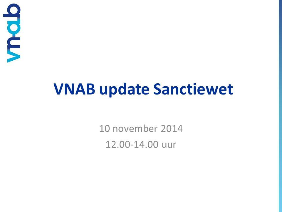 VNAB update Sanctiewet 10 november 2014 12.00-14.00 uur