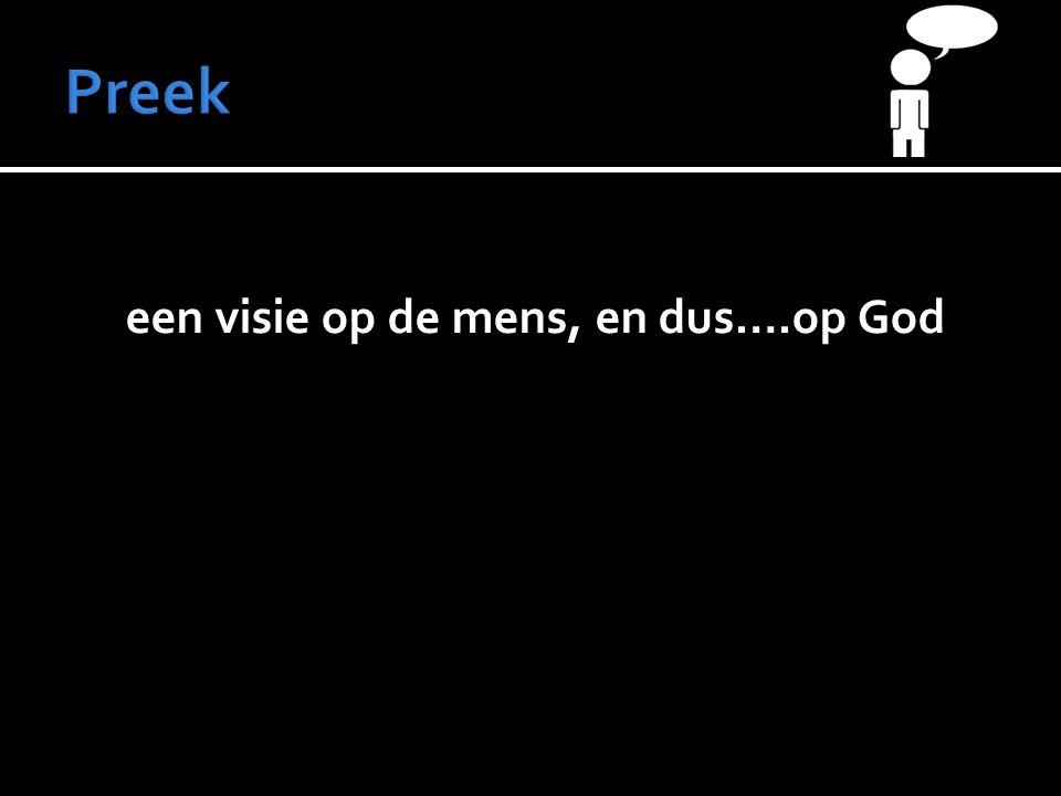 een visie op de mens, en dus….op God