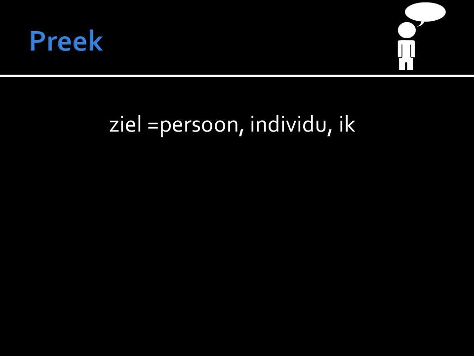 ziel =persoon, individu, ik