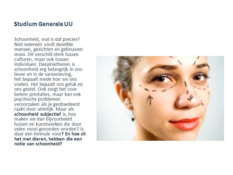 Studium Generale UU Schoonheid, wat is dat precies? Niet iedereen vindt dezelfde mensen, gezichten en gebouwen mooi. Dit verschilt sterk tussen cultur