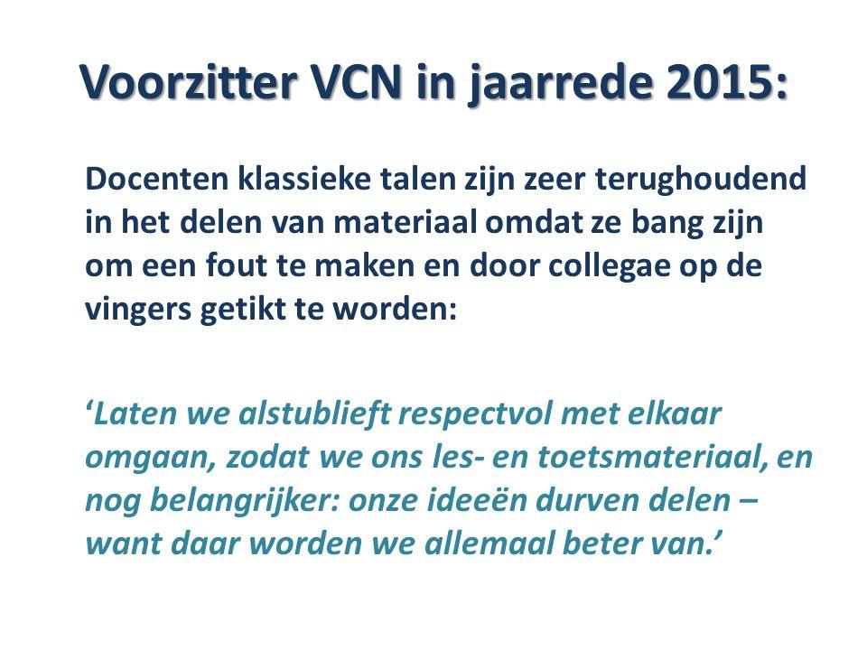 Voorzitter VCN in jaarrede 2015: Docenten klassieke talen zijn zeer terughoudend in het delen van materiaal omdat ze bang zijn om een fout te maken en