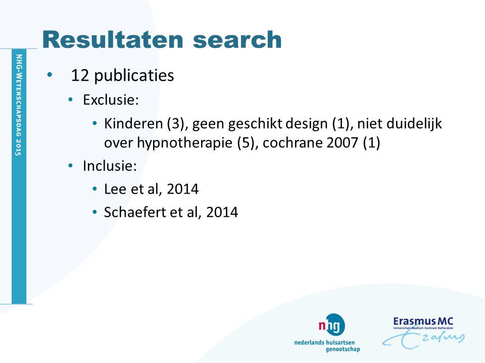 Resultaten search 12 publicaties Exclusie: Kinderen (3), geen geschikt design (1), niet duidelijk over hypnotherapie (5), cochrane 2007 (1) Inclusie: