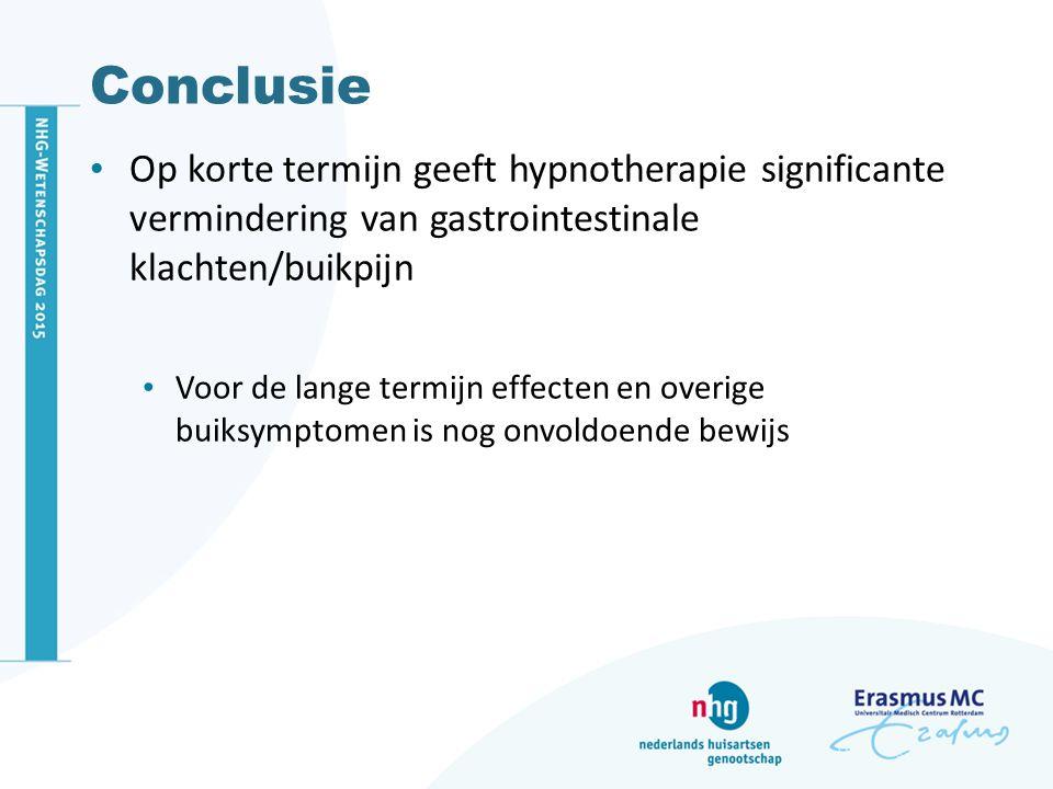 Conclusie Op korte termijn geeft hypnotherapie significante vermindering van gastrointestinale klachten/buikpijn Voor de lange termijn effecten en ove