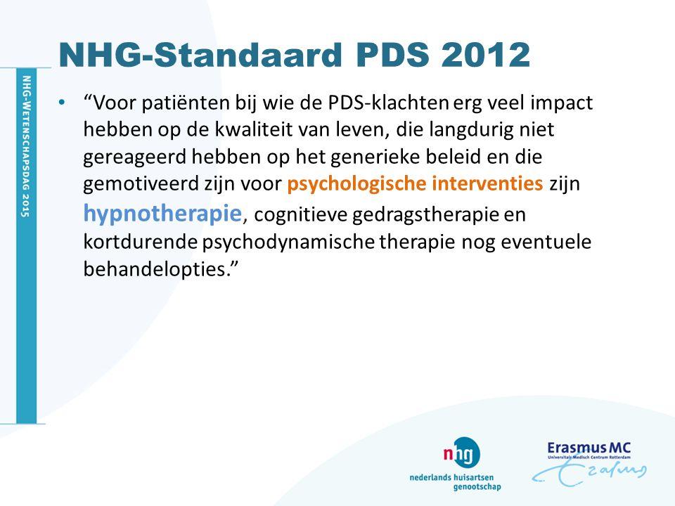 """NHG-Standaard PDS 2012 """"Voor patiënten bij wie de PDS-klachten erg veel impact hebben op de kwaliteit van leven, die langdurig niet gereageerd hebben"""