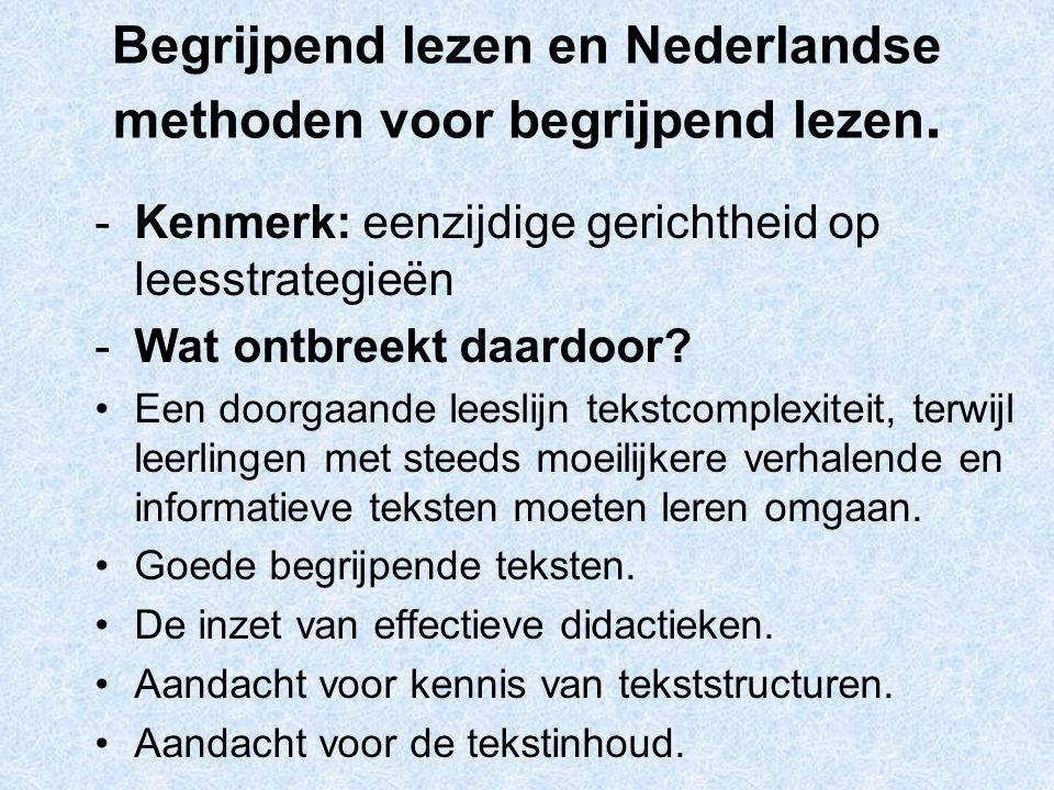 Begrijpend lezen en Nederlandse methoden voor begrijpend lezen. -Kenmerk: eenzijdige gerichtheid op leesstrategieën -Wat ontbreekt daardoor? Een doorg