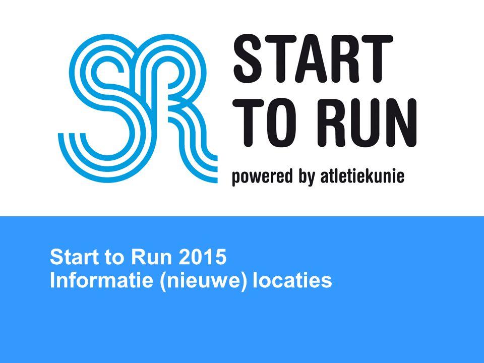 Start to Run 2015 Informatie (nieuwe) locaties