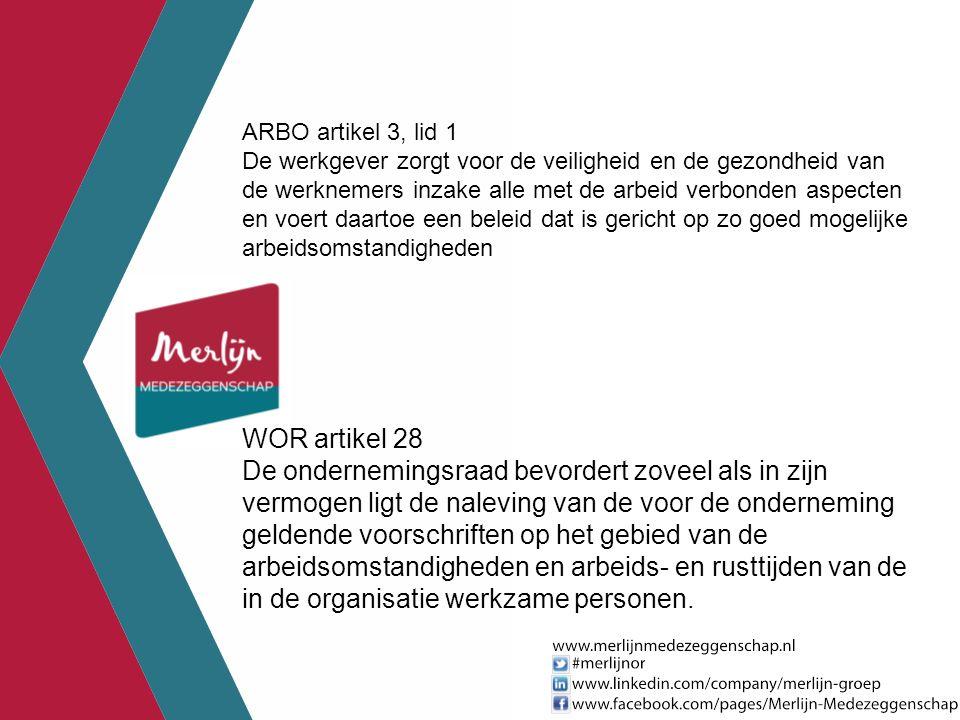 ARBO artikel 3, lid 1 De werkgever zorgt voor de veiligheid en de gezondheid van de werknemers inzake alle met de arbeid verbonden aspecten en voert d
