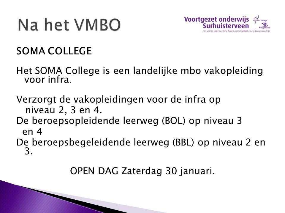 SOMA COLLEGE Het SOMA College is een landelijke mbo vakopleiding voor infra.