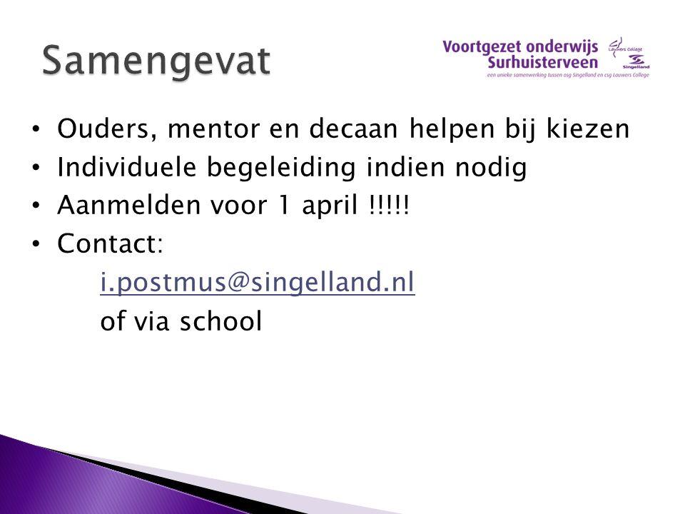 Ouders, mentor en decaan helpen bij kiezen Individuele begeleiding indien nodig Aanmelden voor 1 april !!!!.