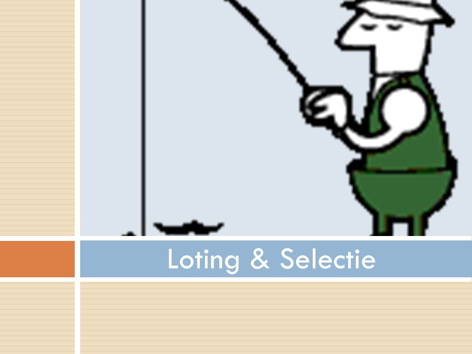 Loting & Selectie