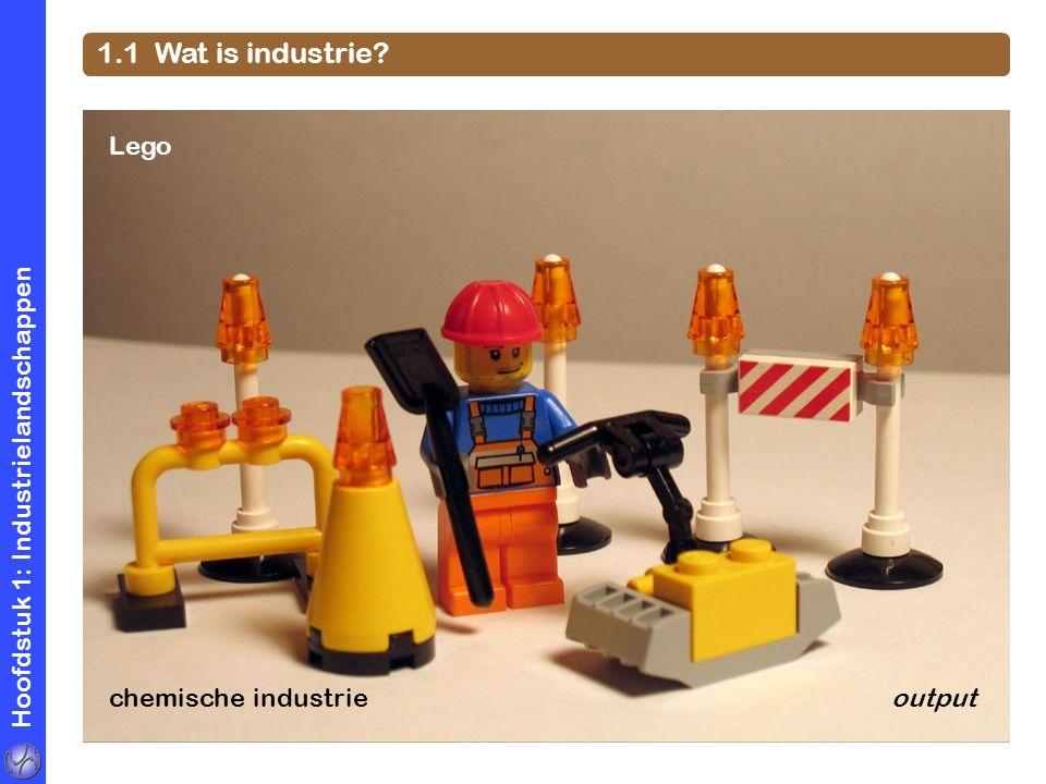 Hoofdstuk 1: Industrielandschappen 1.1 Wat is industrie? Lego chemische industrieoutput