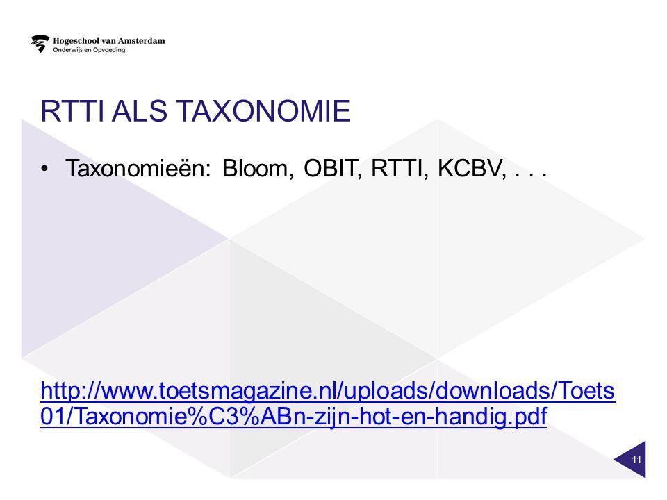RTTI ALS TAXONOMIE Taxonomieën: Bloom, OBIT, RTTI, KCBV,...