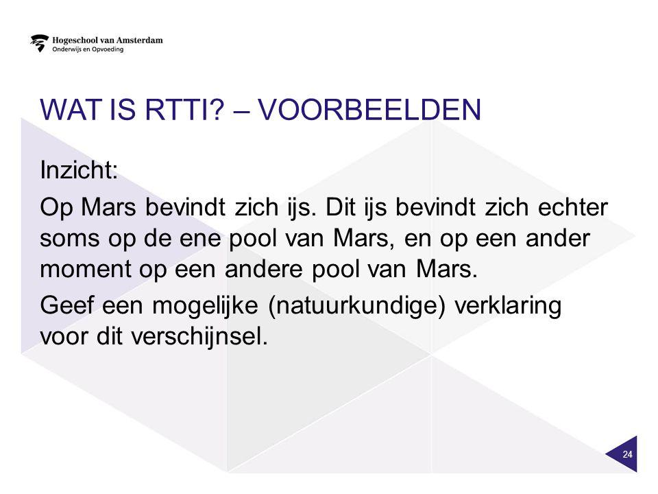 WAT IS RTTI. – VOORBEELDEN Inzicht: Op Mars bevindt zich ijs.