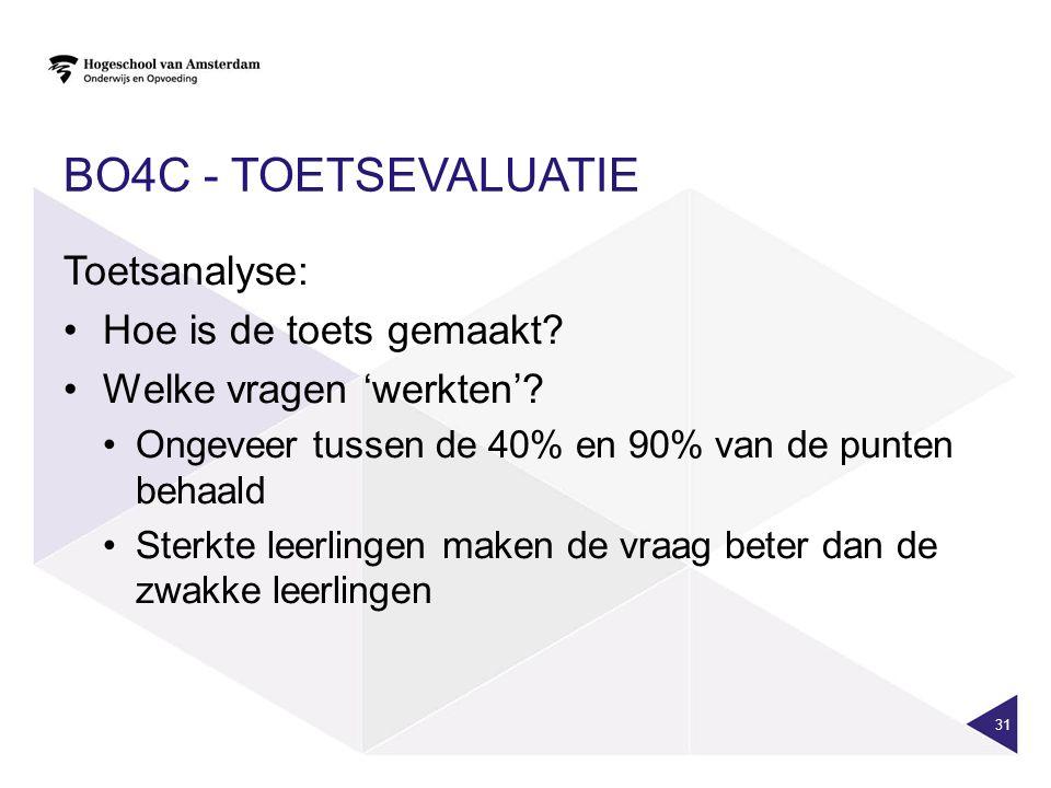 BO4C - TOETSEVALUATIE Toetsanalyse: Hoe is de toets gemaakt.