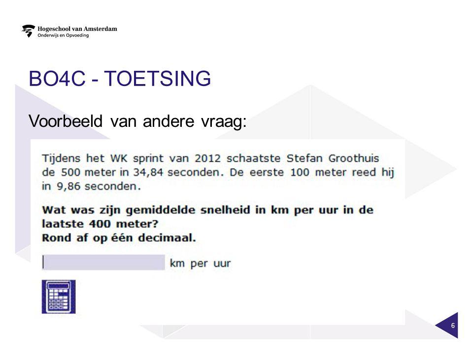BO4C - TOETSING Voorbeeld van andere vraag: 6
