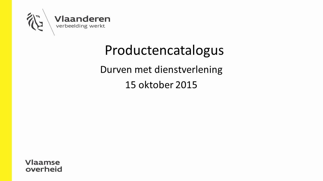 Productencatalogus Durven met dienstverlening 15 oktober 2015