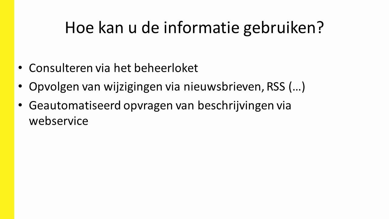 Hoe kan u de informatie gebruiken.