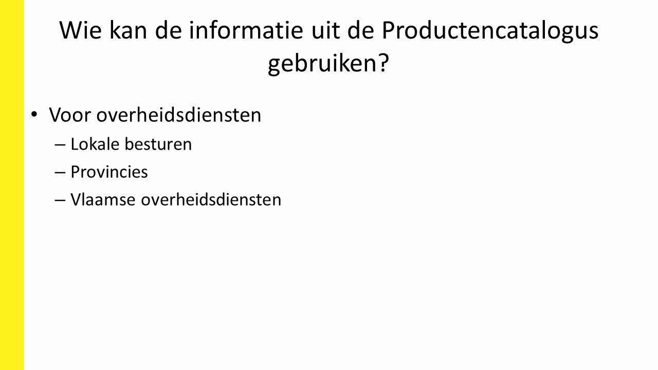 Wie kan de informatie uit de Productencatalogus gebruiken.
