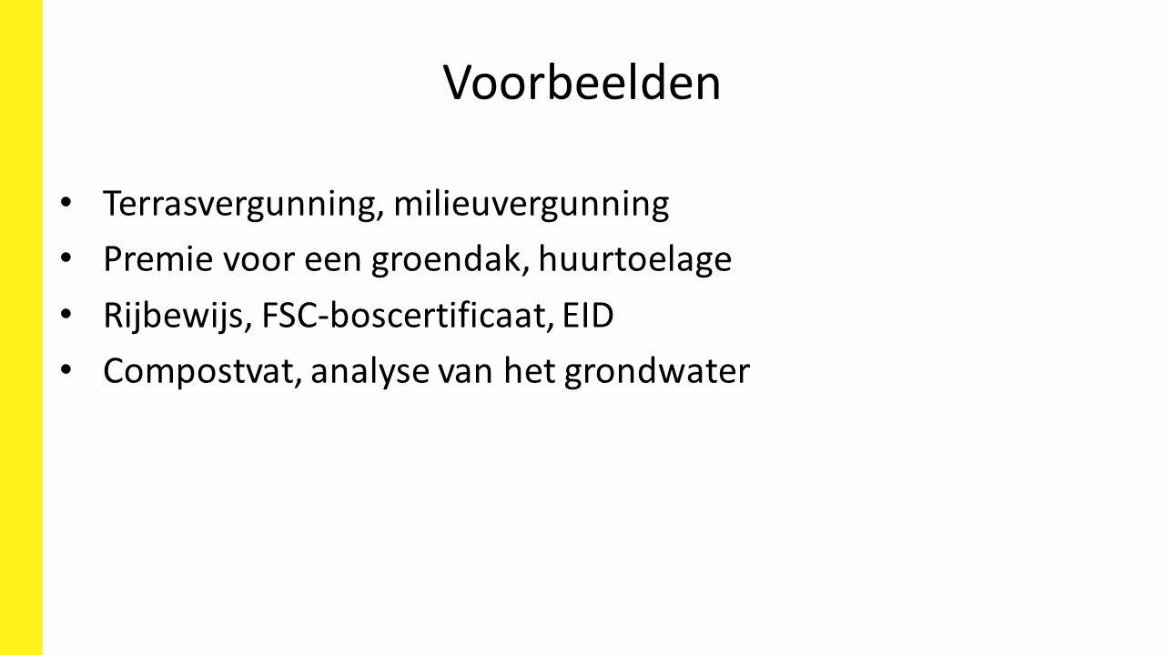 Voorbeelden Terrasvergunning, milieuvergunning Premie voor een groendak, huurtoelage Rijbewijs, FSC-boscertificaat, EID Compostvat, analyse van het grondwater