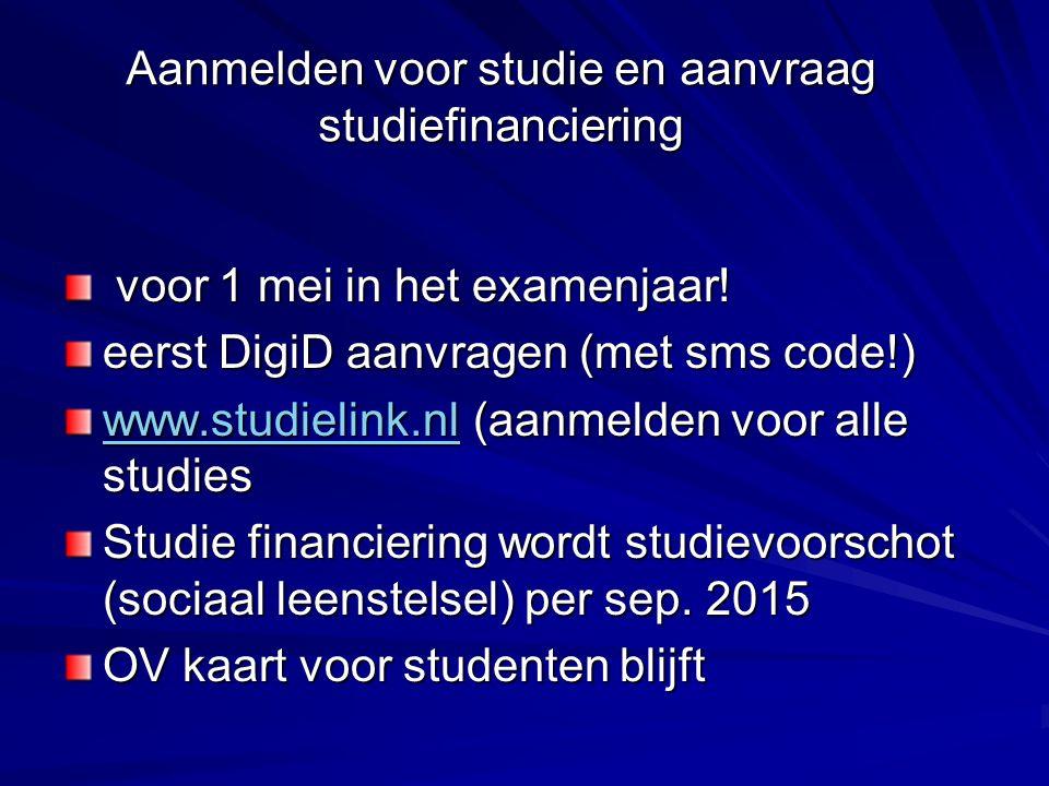 Aanmelden voor studie en aanvraag studiefinanciering voor 1 mei in het examenjaar.