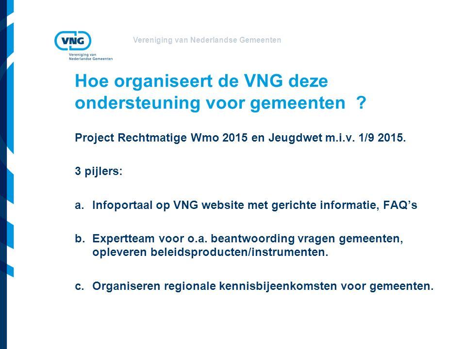 Vereniging van Nederlandse Gemeenten Hoe organiseert de VNG deze ondersteuning voor gemeenten .