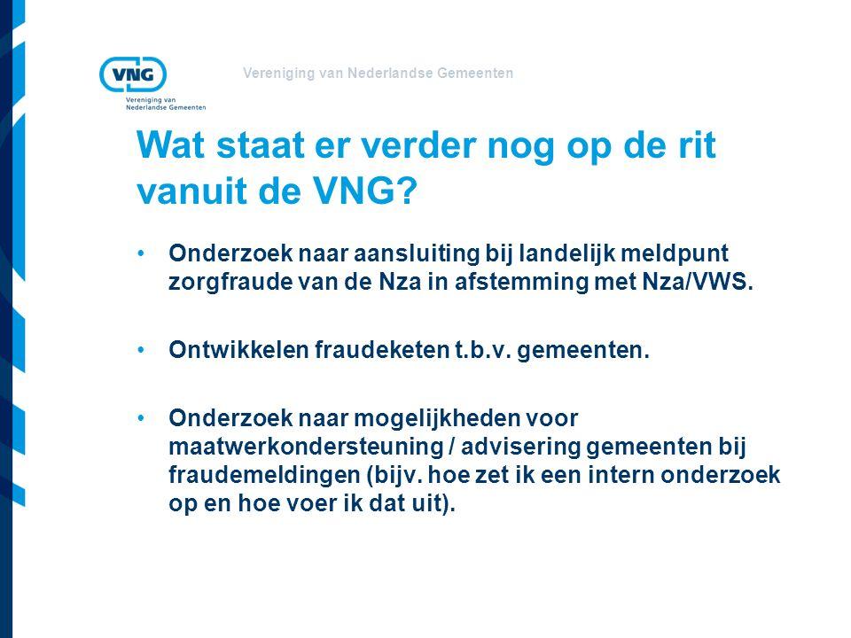 Vereniging van Nederlandse Gemeenten Wat staat er verder nog op de rit vanuit de VNG.