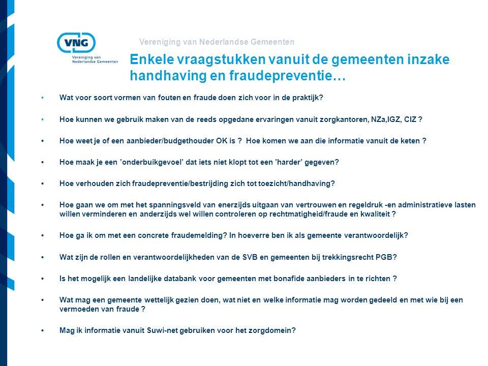 Vereniging van Nederlandse Gemeenten Enkele vraagstukken vanuit de gemeenten inzake handhaving en fraudepreventie… Wat voor soort vormen van fouten en fraude doen zich voor in de praktijk.