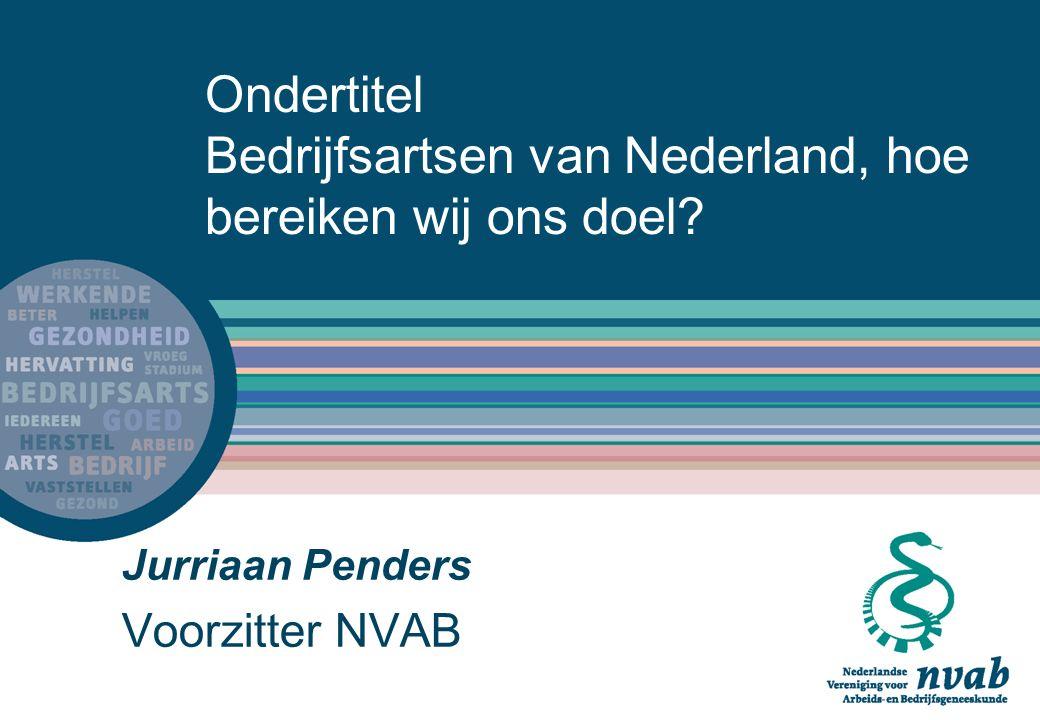 Ondertitel Bedrijfsartsen van Nederland, hoe bereiken wij ons doel.
