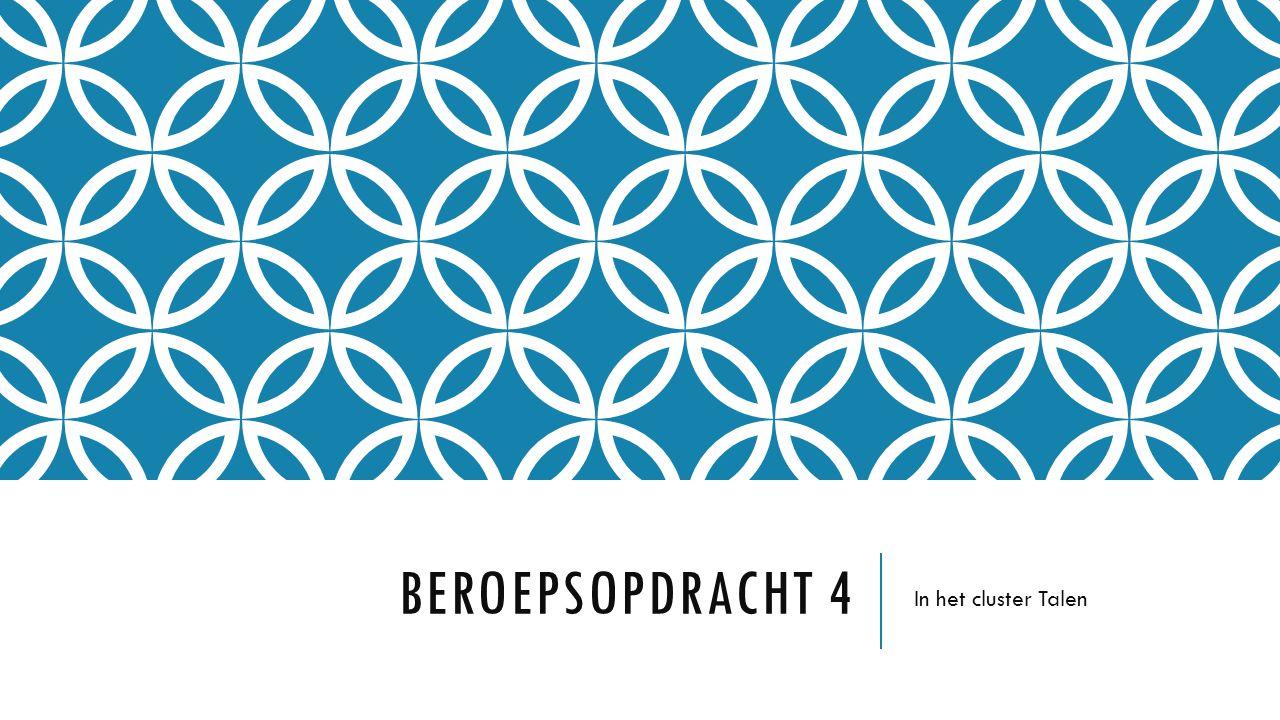 BEROEPSOPDRACHT 4 In het cluster Talen