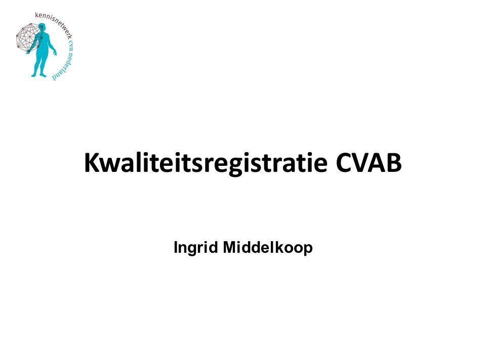 Kwaliteitsregistratie CVAB Ingrid Middelkoop