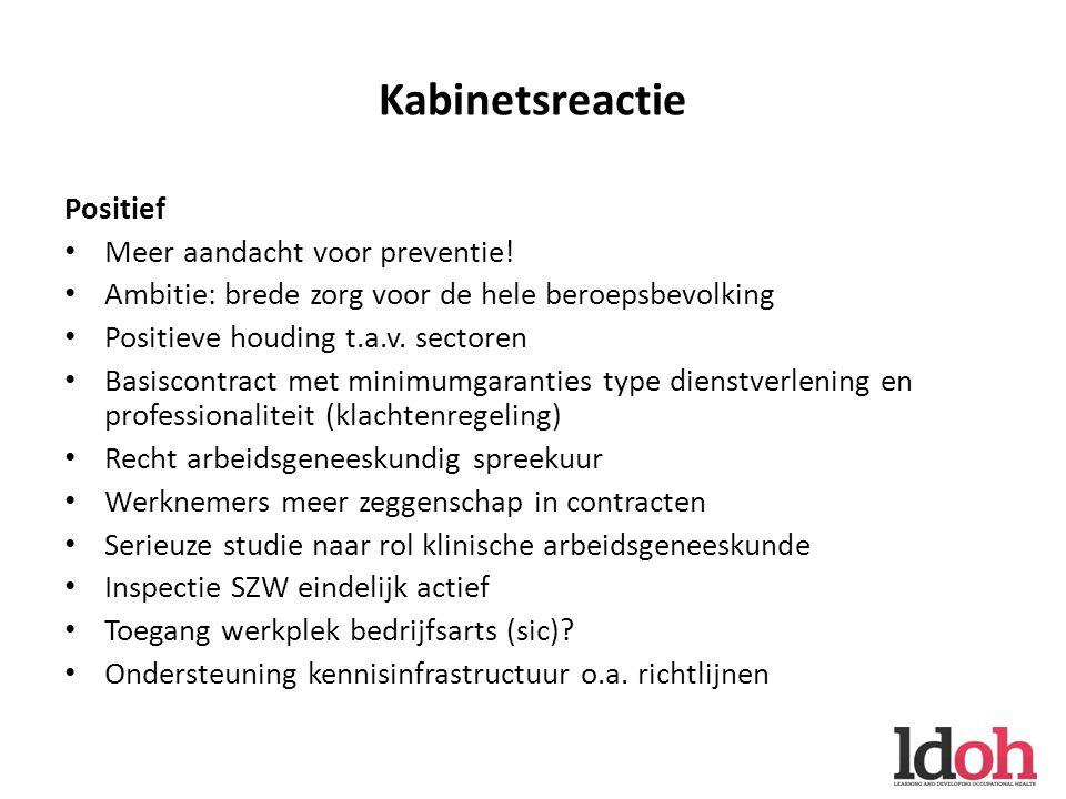 Kabinetsreactie Positief Meer aandacht voor preventie.