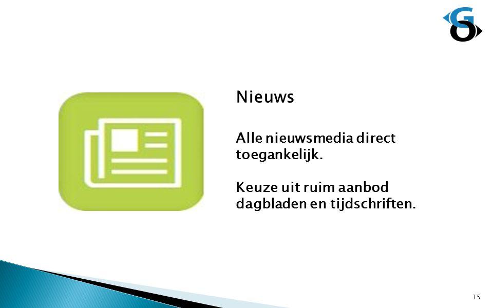 Nieuws Alle nieuwsmedia direct toegankelijk. Keuze uit ruim aanbod dagbladen en tijdschriften. 15