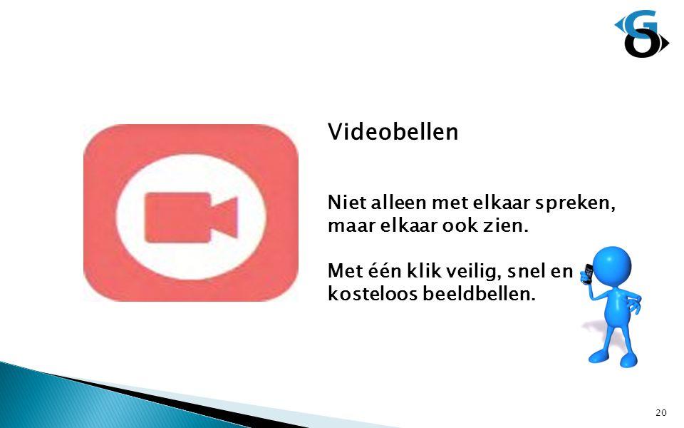 Videobellen Niet alleen met elkaar spreken, maar elkaar ook zien.