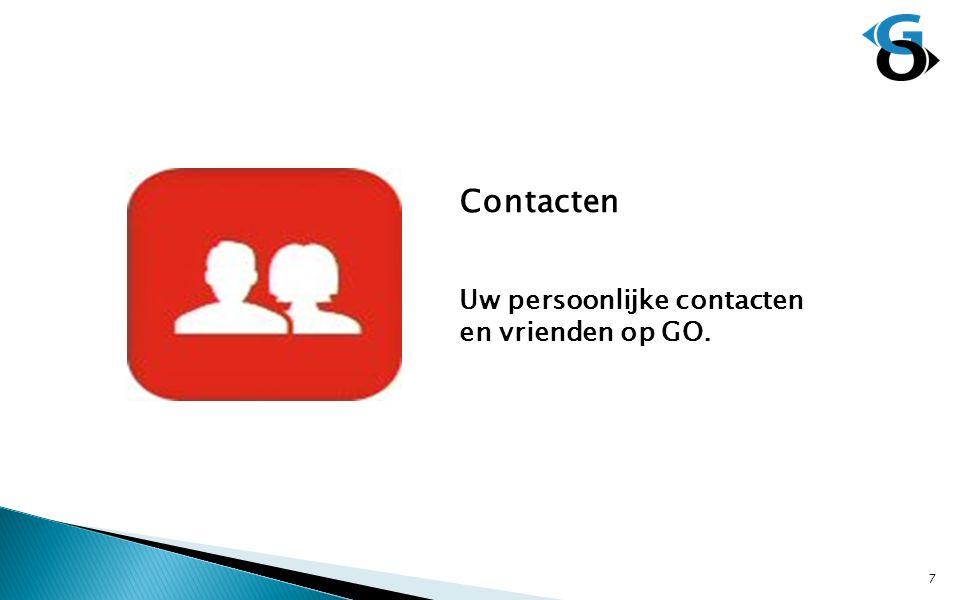 Contacten Uw persoonlijke contacten en vrienden op GO. 7