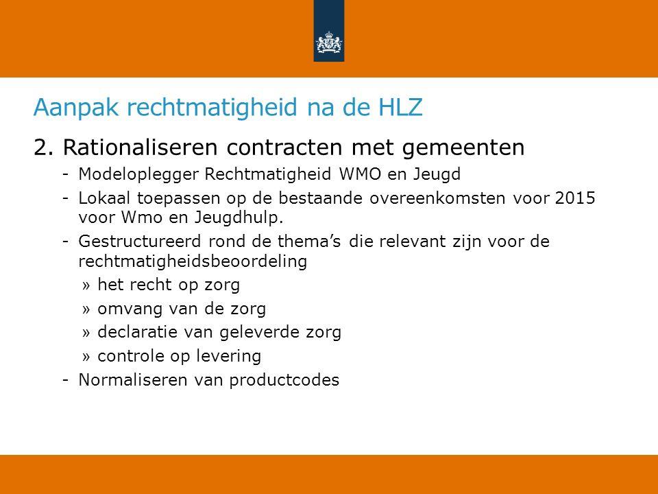 2. Rationaliseren contracten met gemeenten -Modeloplegger Rechtmatigheid WMO en Jeugd -Lokaal toepassen op de bestaande overeenkomsten voor 2015 voor