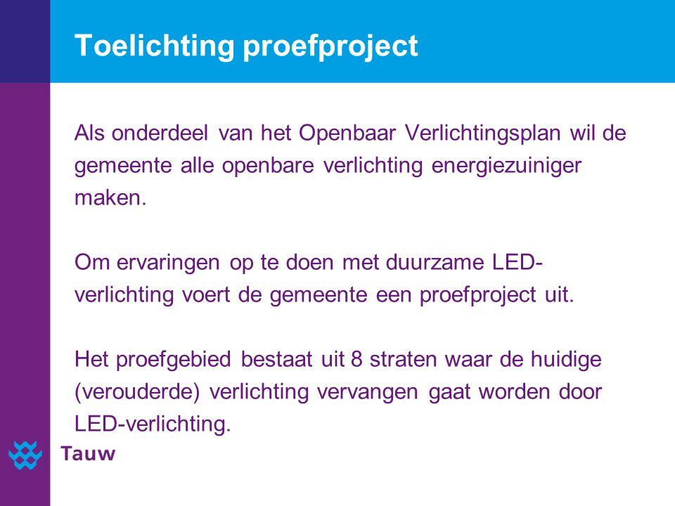 Toelichting proefproject Als onderdeel van het Openbaar Verlichtingsplan wil de gemeente alle openbare verlichting energiezuiniger maken.