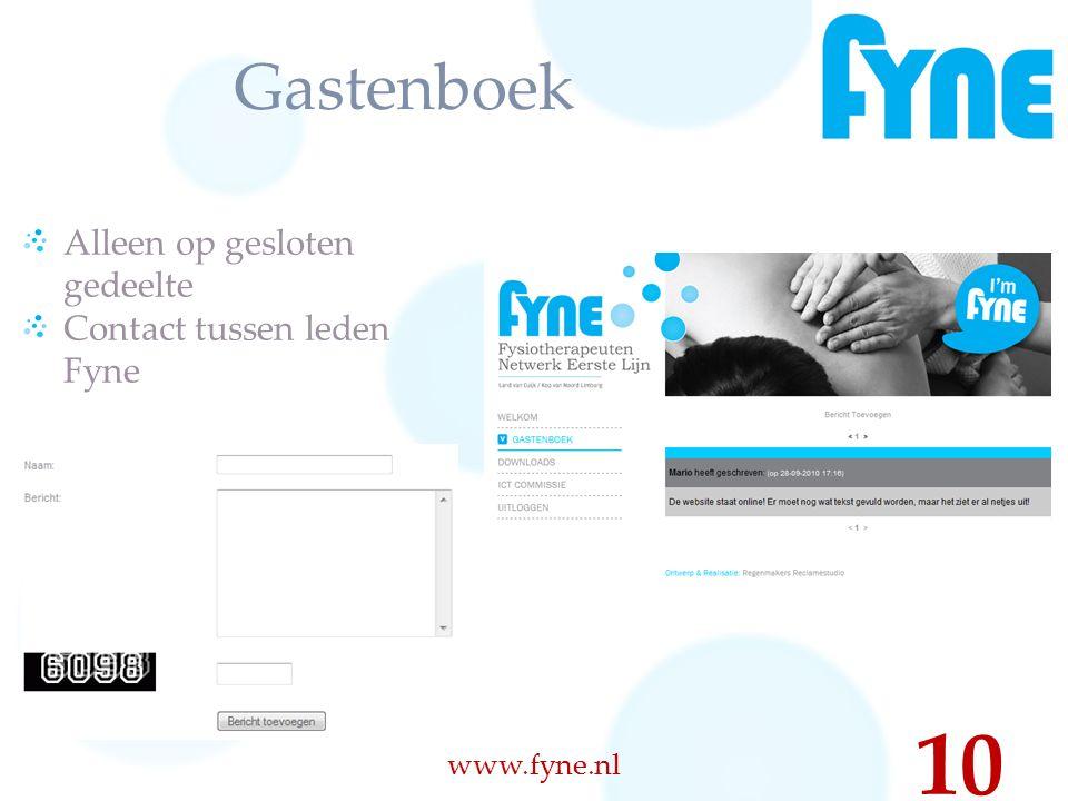 Gastenboek Alleen op gesloten gedeelte Contact tussen leden Fyne www.fyne.nl 10