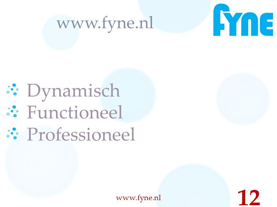 www.fyne.nl 12 Dynamisch Functioneel Professioneel