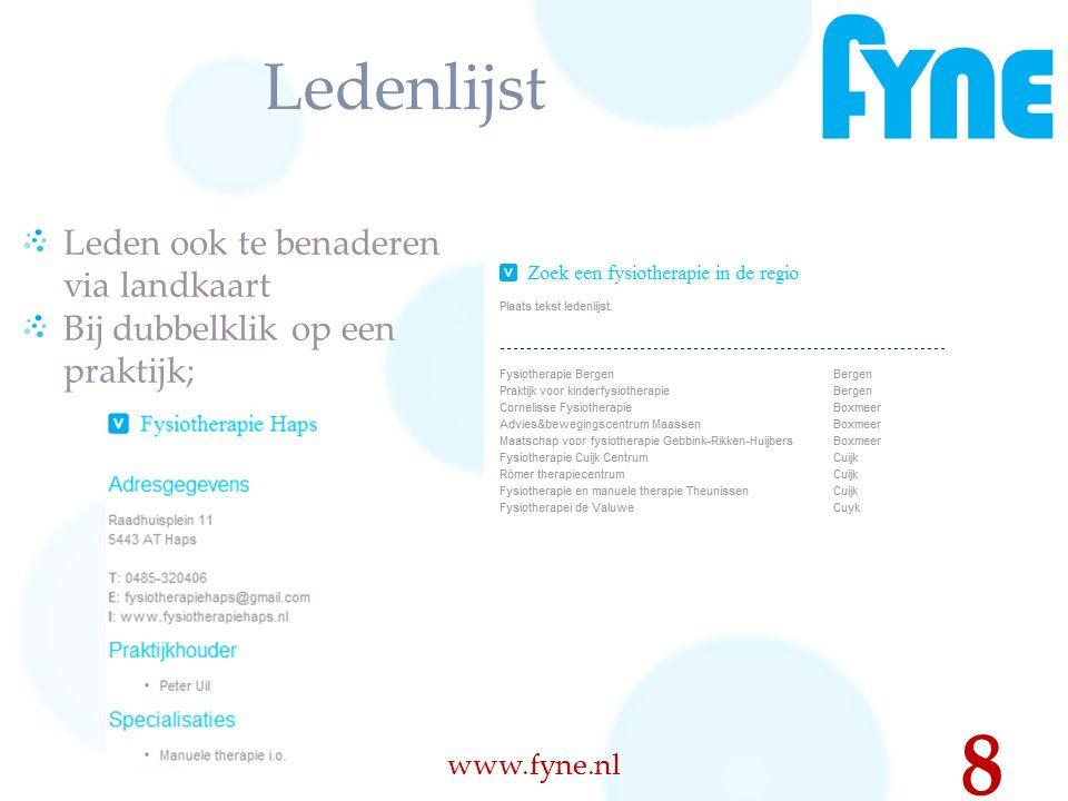 Ledenlijst Leden ook te benaderen via landkaart Bij dubbelklik op een praktijk; www.fyne.nl 8